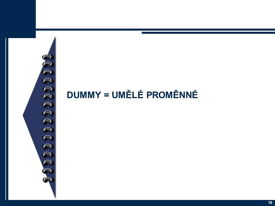 DUMMY = UMĚLÉ PROMĚNNÉ
