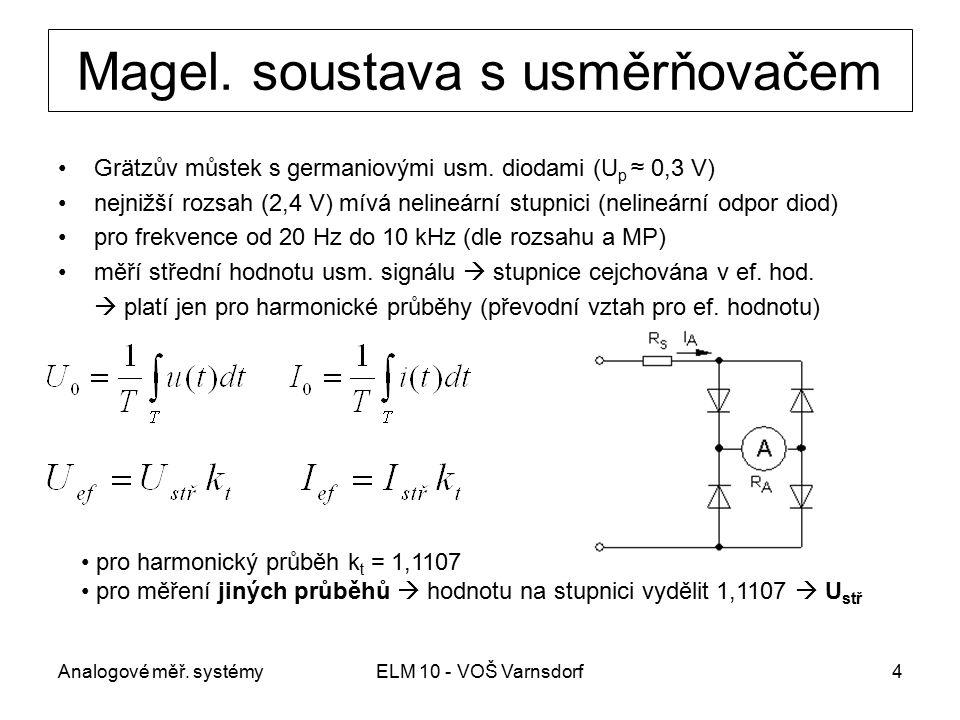 Magel. soustava s usměrňovačem