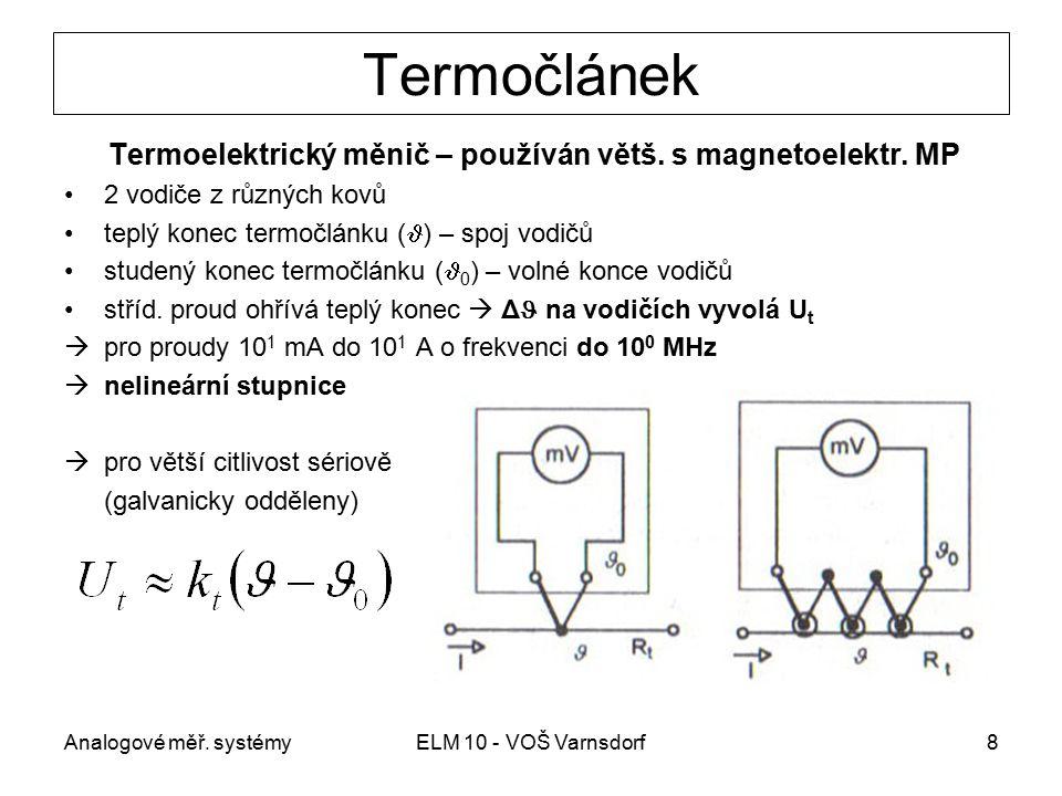 Termoelektrický měnič – používán větš. s magnetoelektr. MP