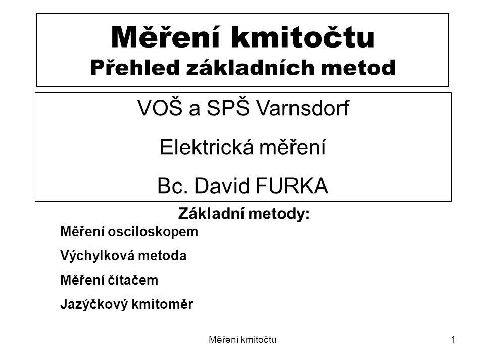 Měření kmitočtu Přehled základních metod
