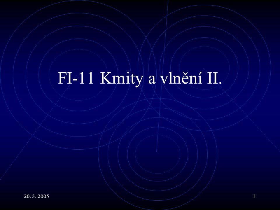 FI-11 Kmity a vlnění II. 20. 3. 2005