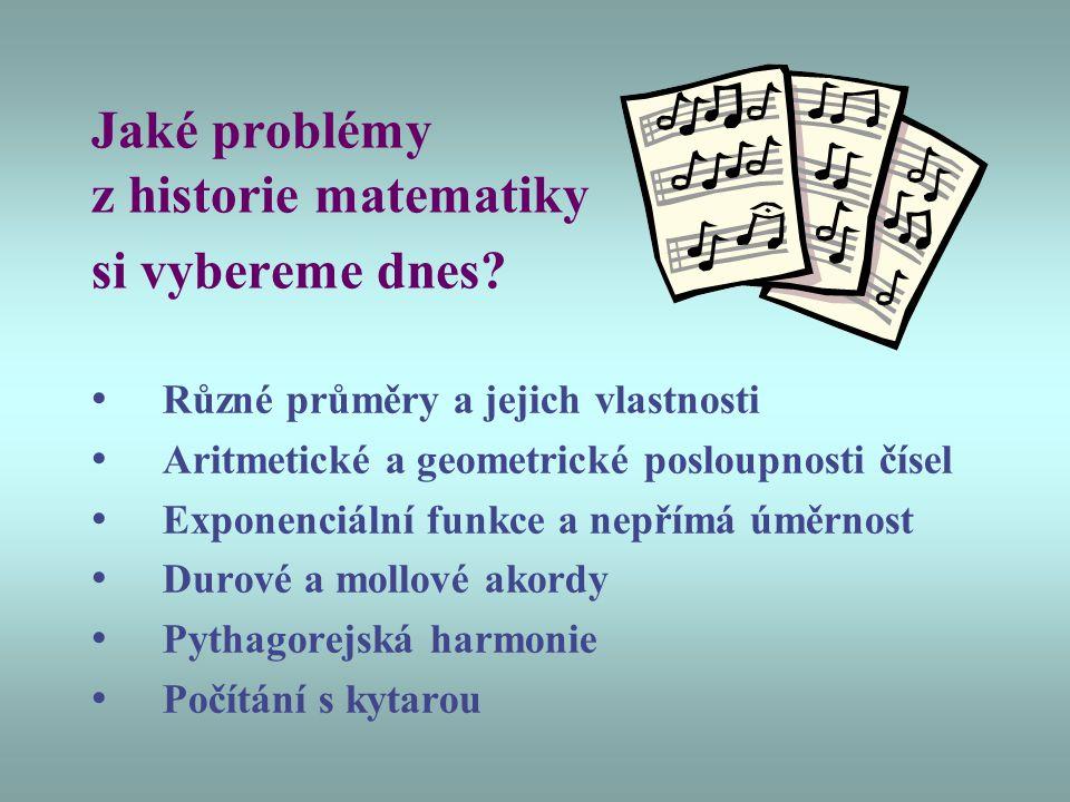 Jaké problémy z historie matematiky si vybereme dnes