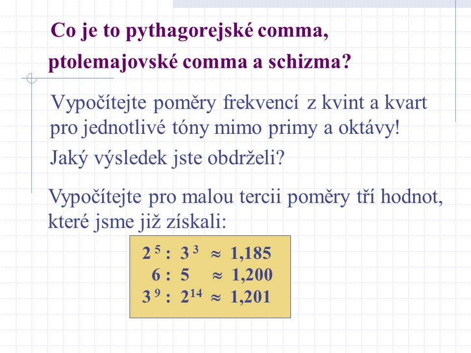 Co je to pythagorejské comma, ptolemajovské comma a schizma