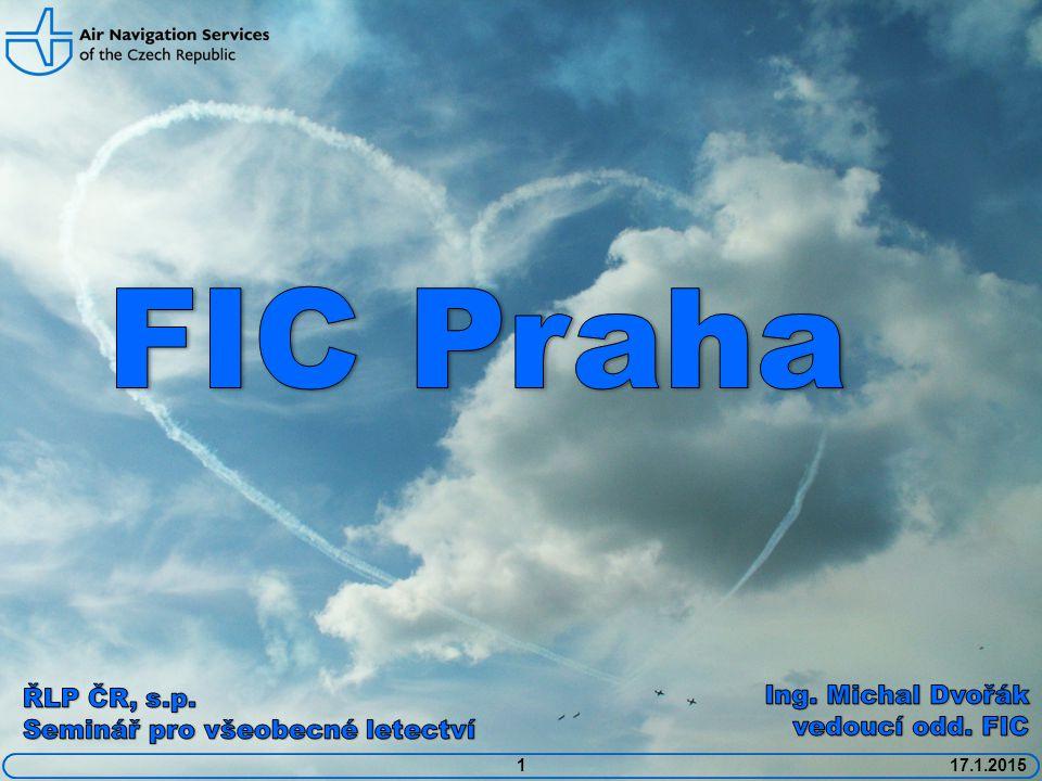 FIC Praha Ing. Michal Dvořák ŘLP ČR, s.p. vedoucí odd. FIC