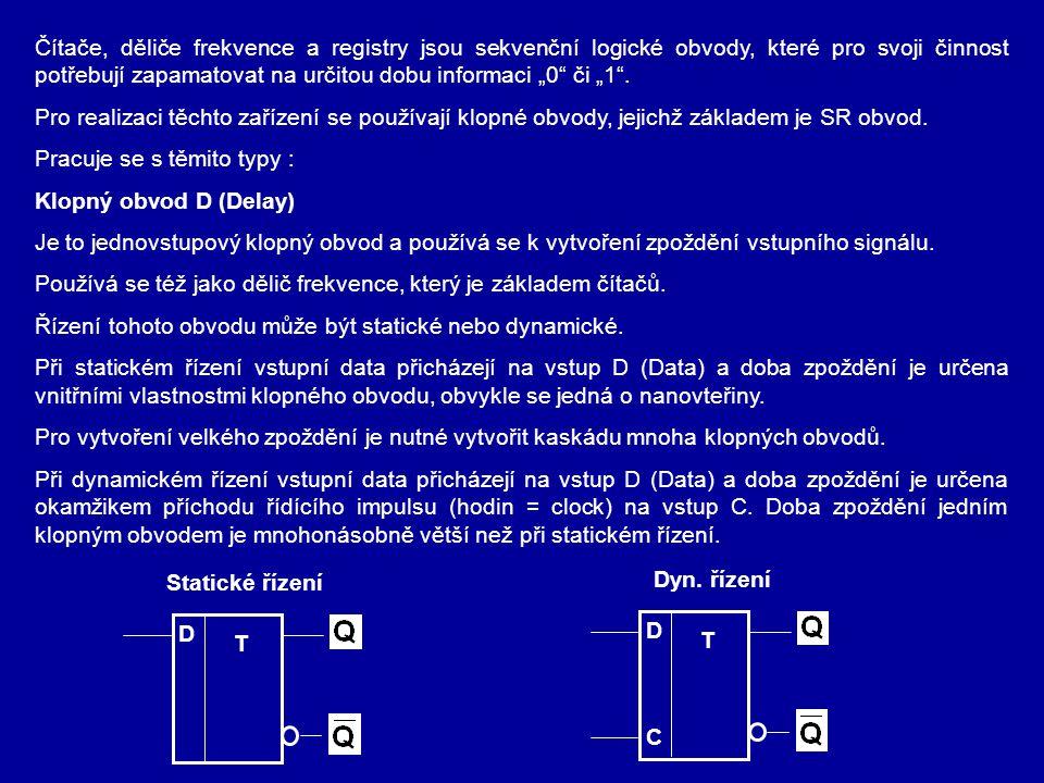 """Čítače, děliče frekvence a registry jsou sekvenční logické obvody, které pro svoji činnost potřebují zapamatovat na určitou dobu informaci """"0 či """"1 ."""