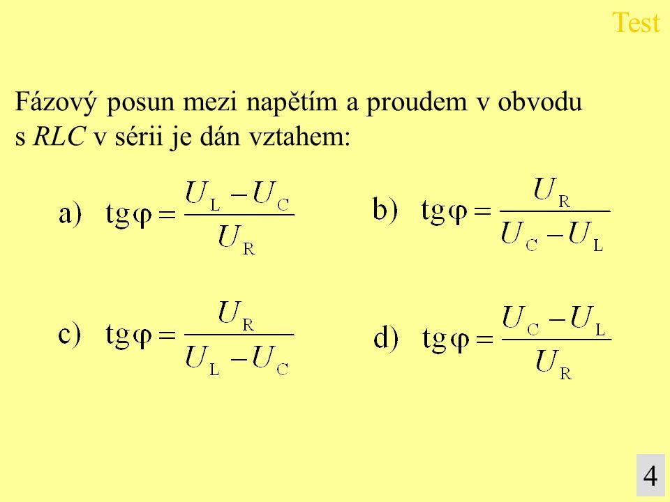 Test 4 Fázový posun mezi napětím a proudem v obvodu