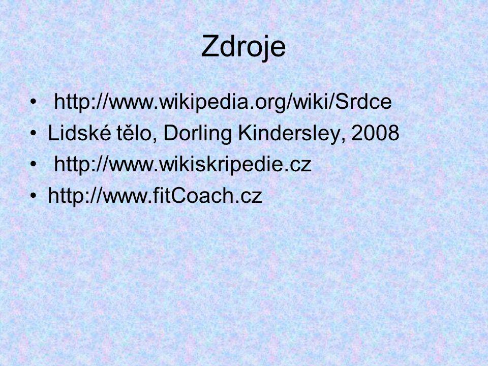Zdroje http://www.wikipedia.org/wiki/Srdce