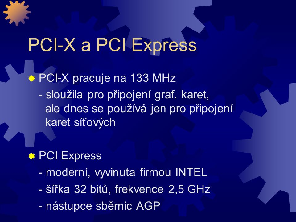 PCI-X a PCI Express PCI-X pracuje na 133 MHz