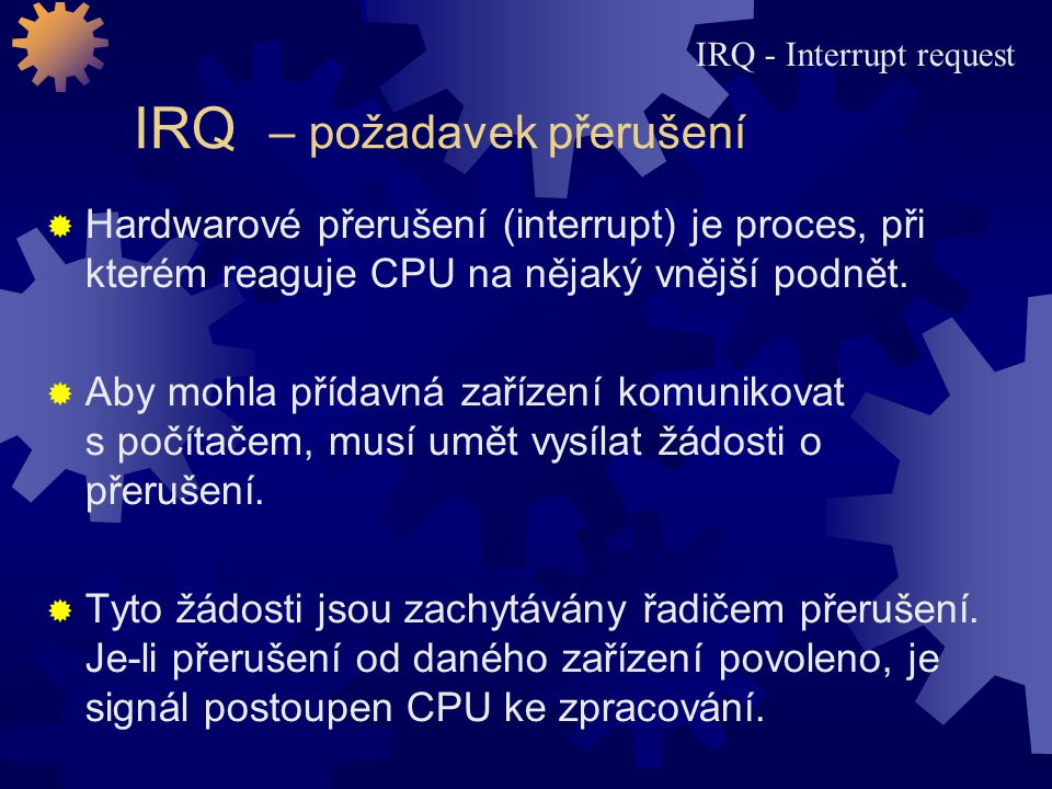 IRQ – požadavek přerušení
