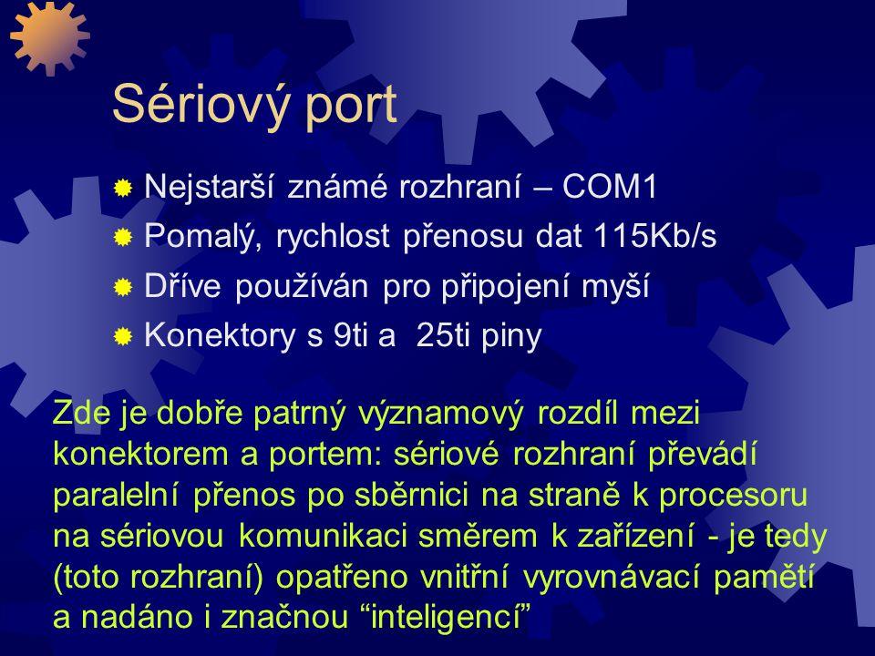 Sériový port Nejstarší známé rozhraní – COM1