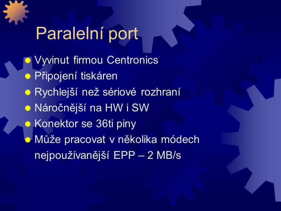 Paralelní port Vyvinut firmou Centronics Připojení tiskáren