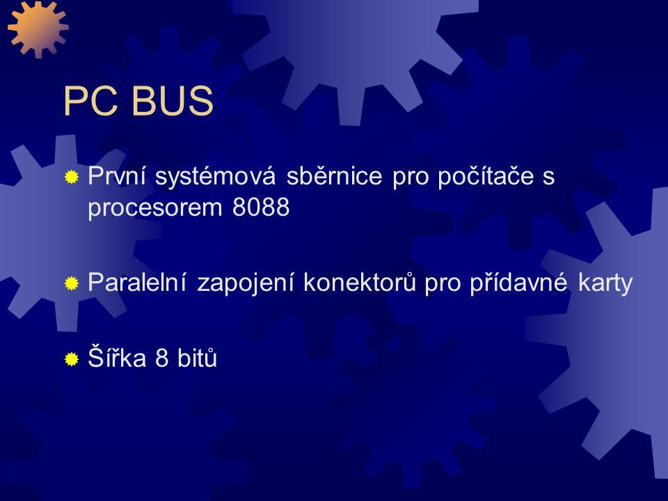 PC BUS První systémová sběrnice pro počítače s procesorem 8088