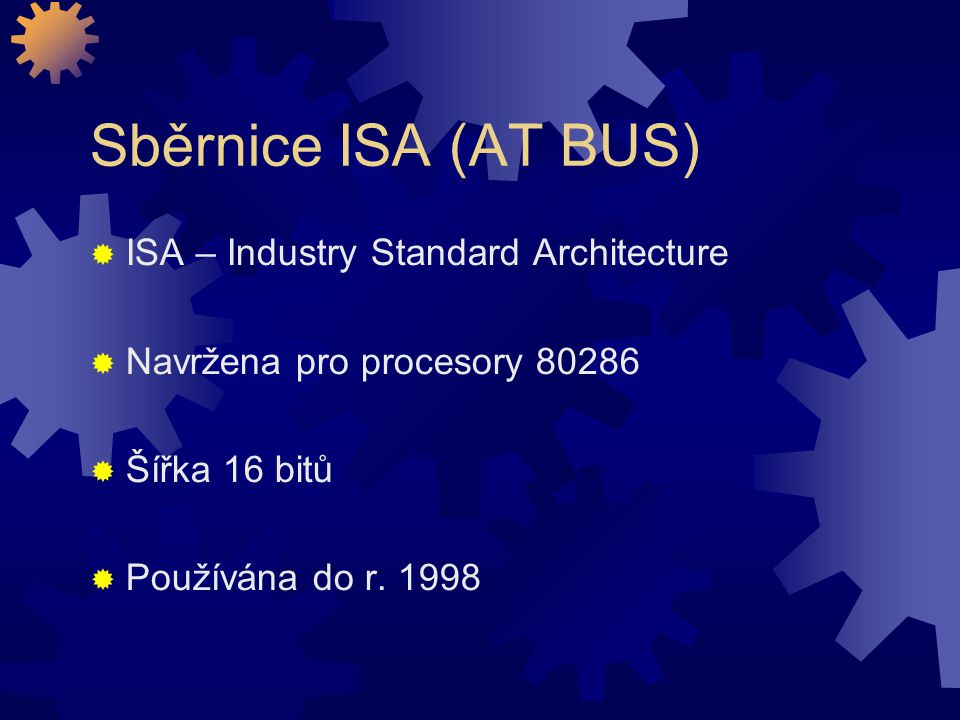 Sběrnice ISA (AT BUS)‏ ISA – Industry Standard Architecture