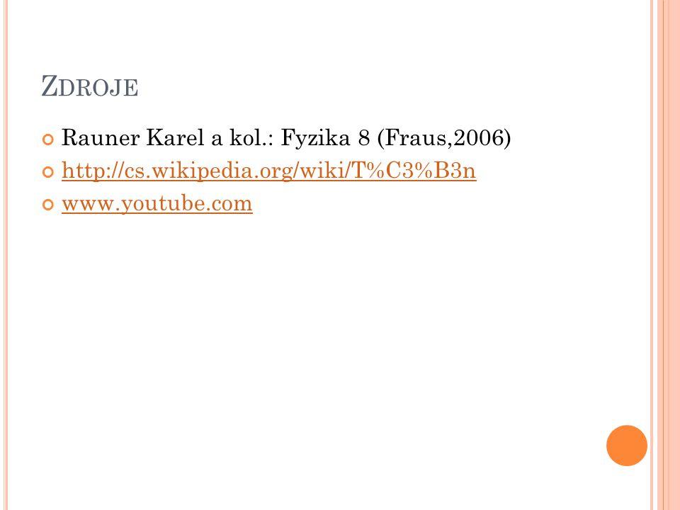 Zdroje Rauner Karel a kol.: Fyzika 8 (Fraus,2006)
