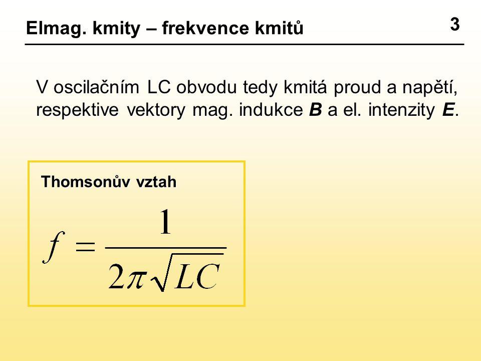Elmag. kmity – frekvence kmitů