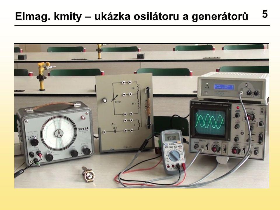 5 Elmag. kmity – ukázka osilátoru a generátorů