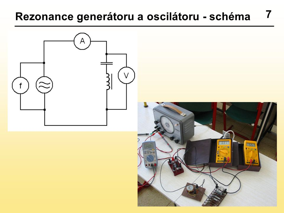 7 Rezonance generátoru a oscilátoru - schéma