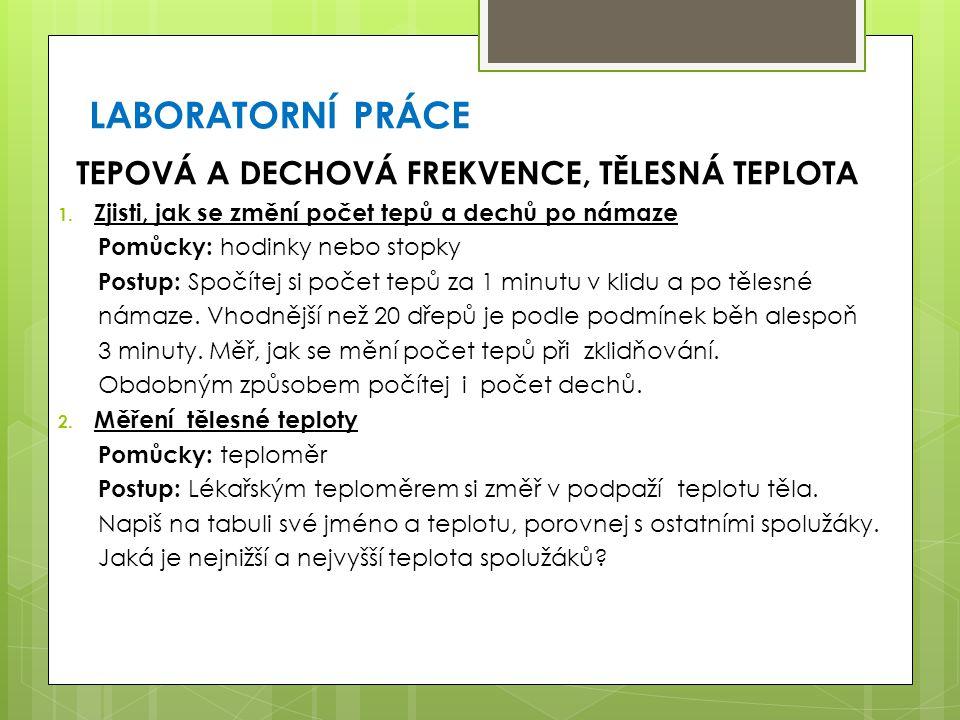 LABORATORNÍ PRÁCE TEPOVÁ A DECHOVÁ FREKVENCE, TĚLESNÁ TEPLOTA