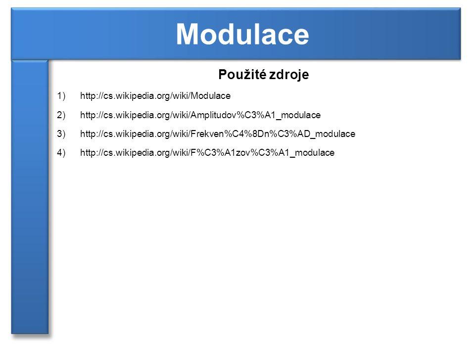 Modulace Použité zdroje http://cs.wikipedia.org/wiki/Modulace