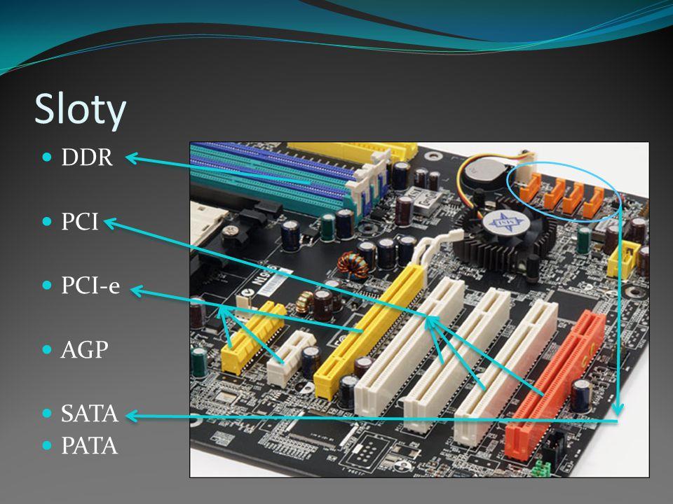 Sloty DDR PCI PCI-e AGP SATA PATA