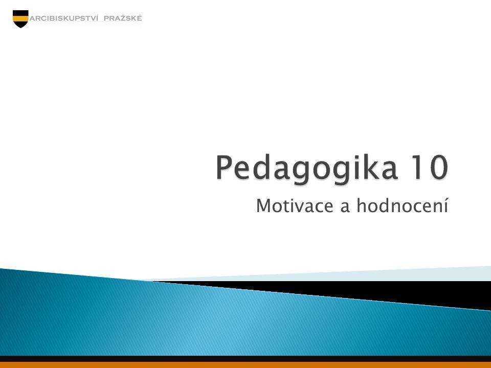 Pedagogika 10 Motivace a hodnocení