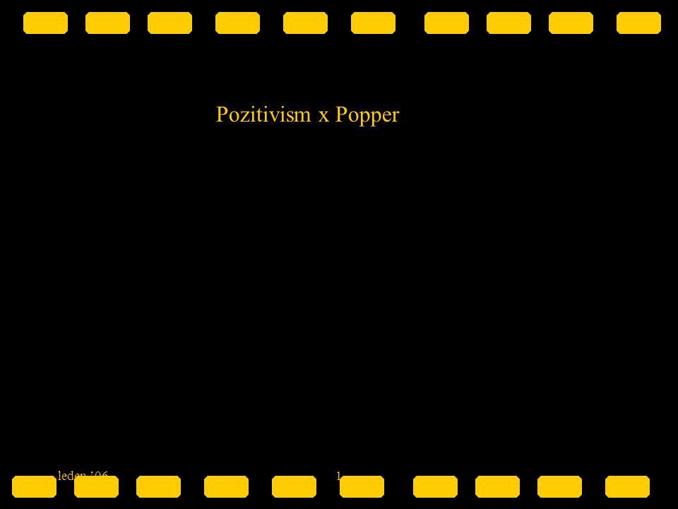 Pozitivism x Popper leden '06 1