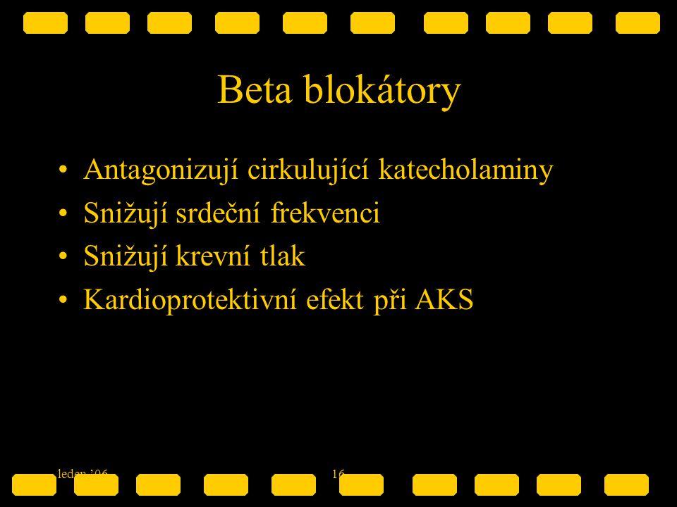 Beta blokátory Antagonizují cirkulující katecholaminy
