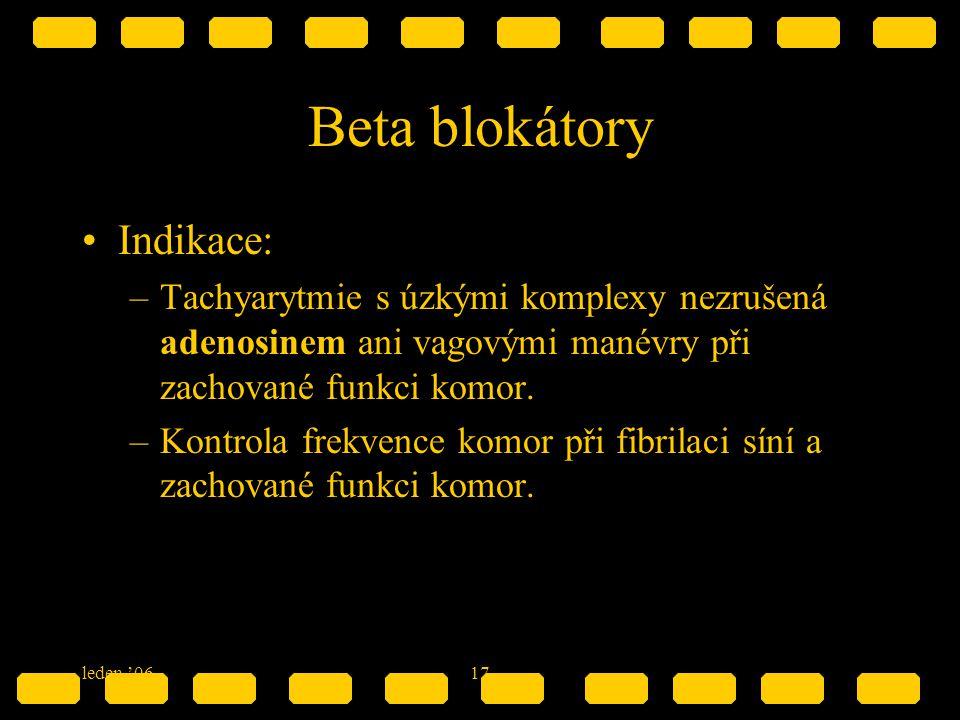 Beta blokátory Indikace: