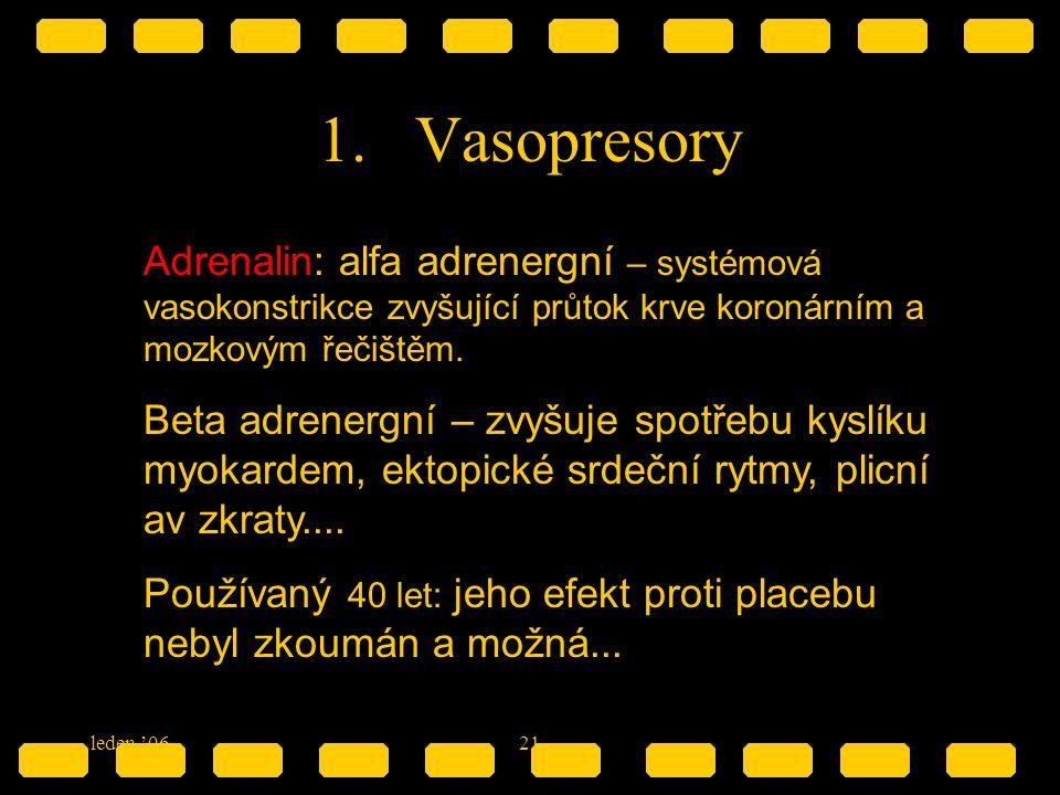 Vasopresory Adrenalin: alfa adrenergní – systémová vasokonstrikce zvyšující průtok krve koronárním a mozkovým řečištěm.