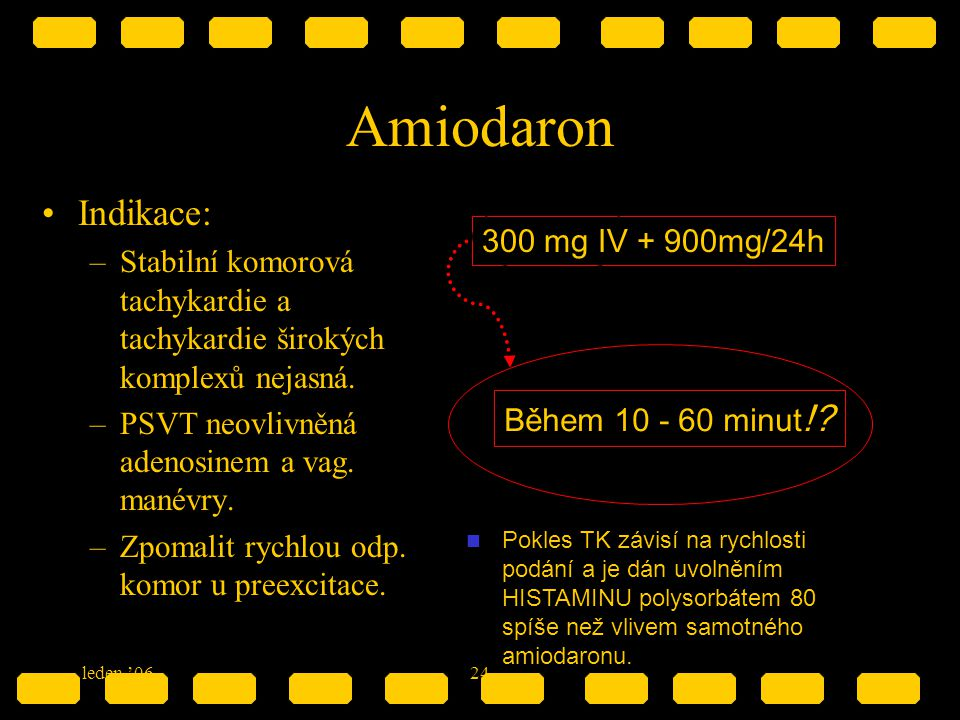 Amiodaron Indikace: Stabilní komorová tachykardie a tachykardie širokých komplexů nejasná. PSVT neovlivněná adenosinem a vag. manévry.