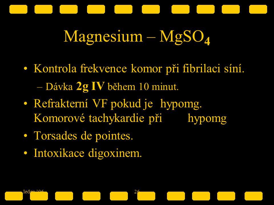 Magnesium – MgSO4 Kontrola frekvence komor při fibrilaci síní.