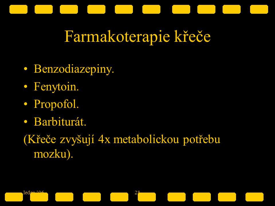 Farmakoterapie křeče Benzodiazepiny. Fenytoin. Propofol. Barbiturát.