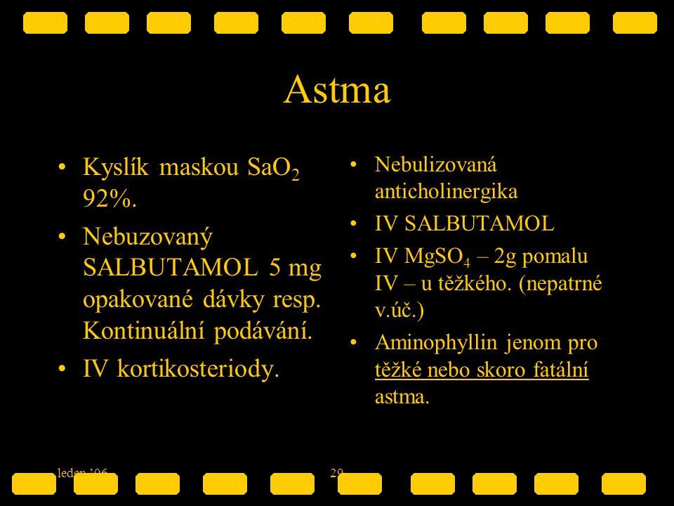 Astma Kyslík maskou SaO2 92%.