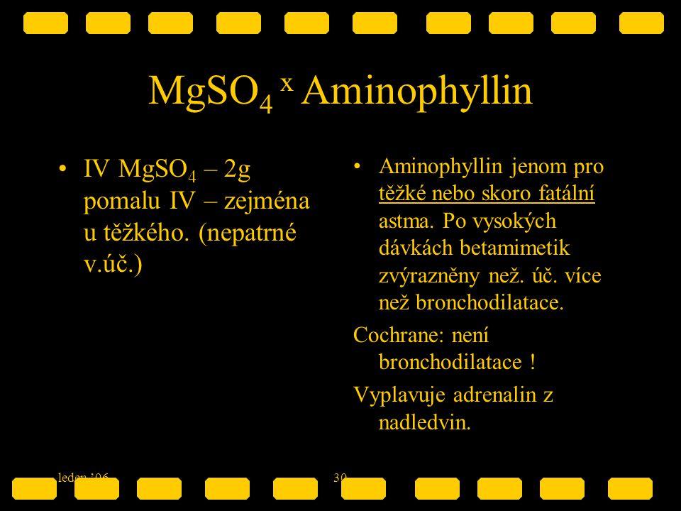 MgSO4 x Aminophyllin IV MgSO4 – 2g pomalu IV – zejména u těžkého. (nepatrné v.úč.)