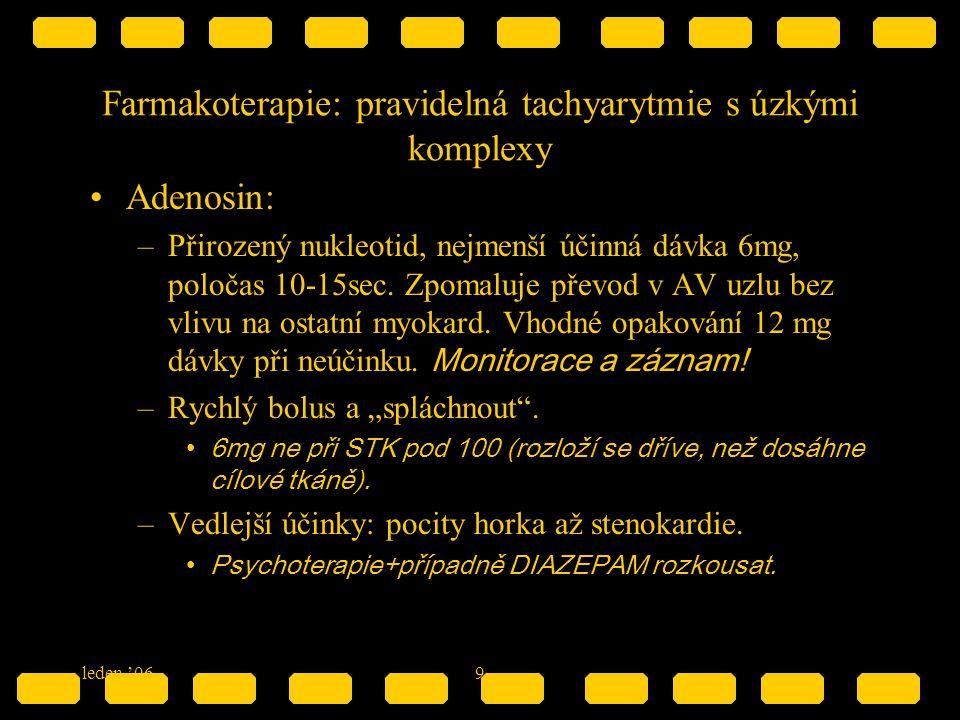 Farmakoterapie: pravidelná tachyarytmie s úzkými komplexy