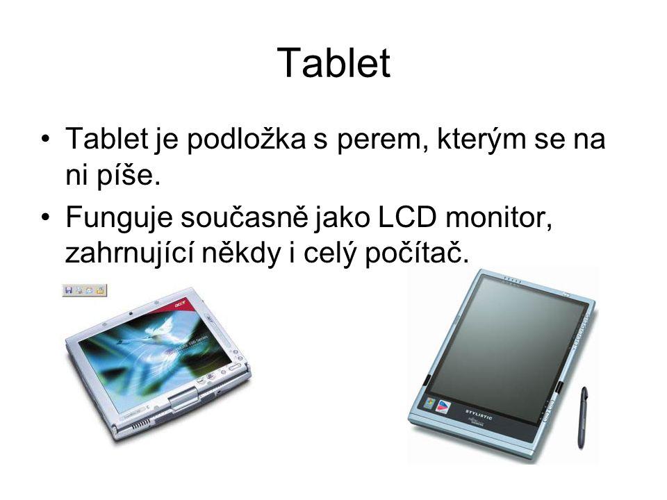 Tablet Tablet je podložka s perem, kterým se na ni píše.