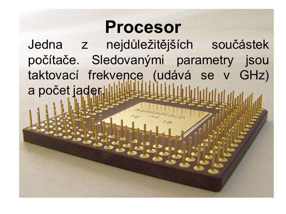 Procesor Jedna z nejdůležitějších součástek počítače.