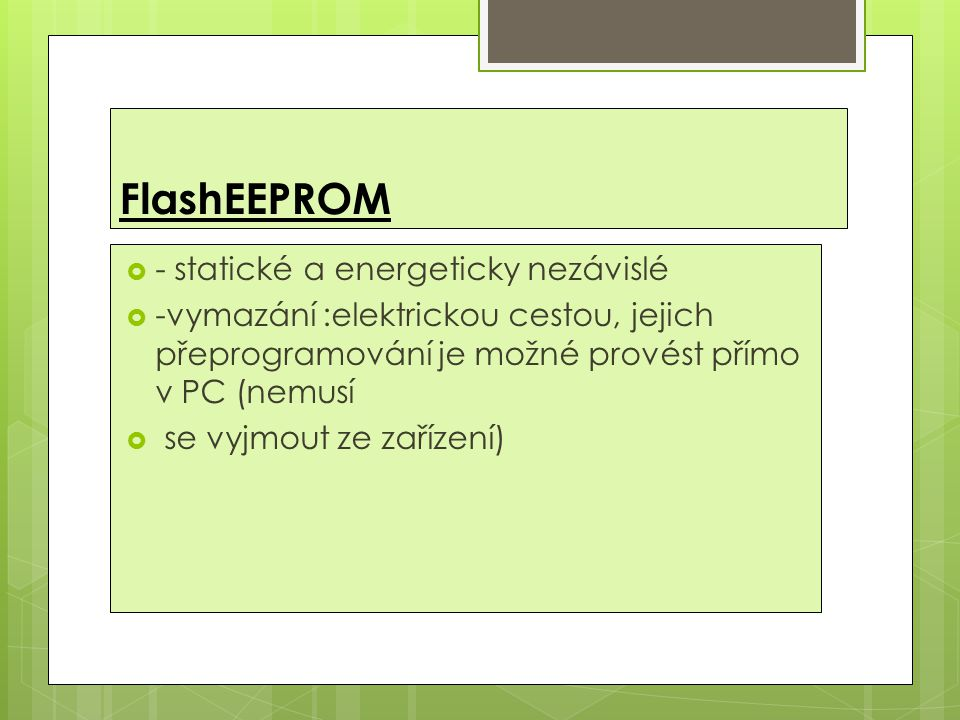FlashEEPROM - statické a energeticky nezávislé
