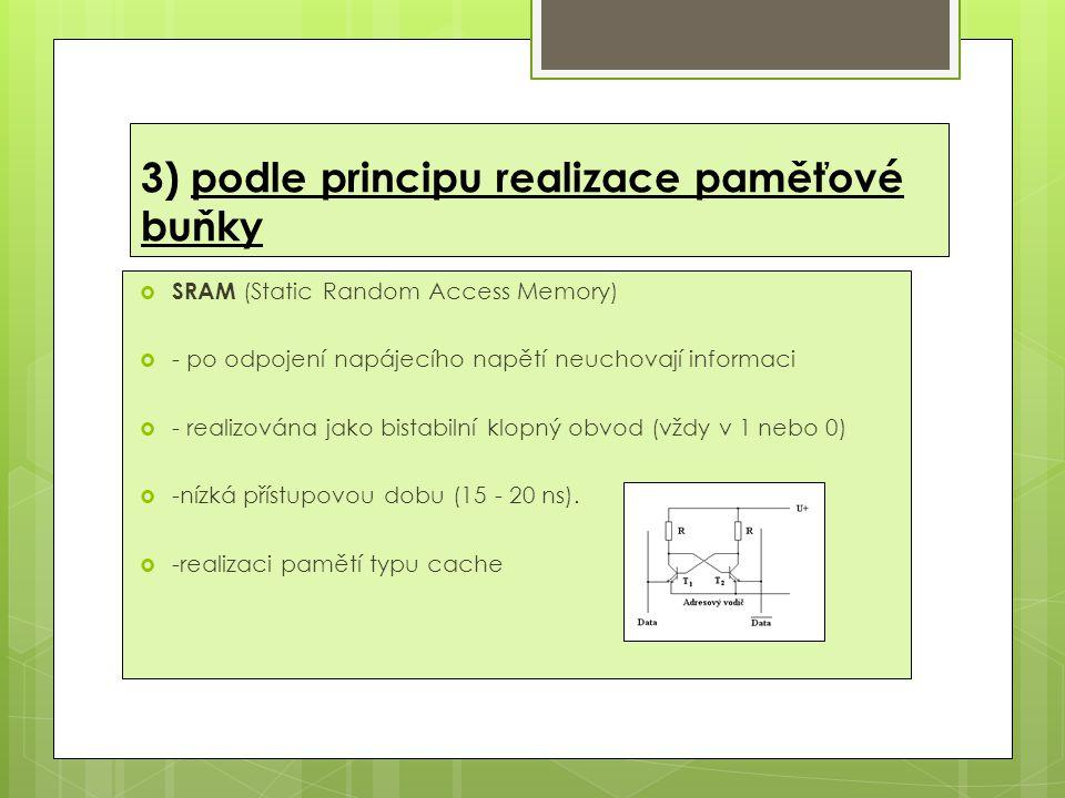 3) podle principu realizace paměťové buňky