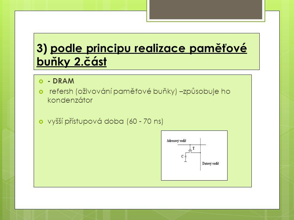 3) podle principu realizace paměťové buňky 2.část
