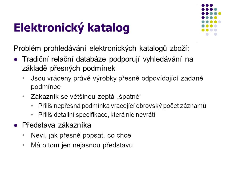 Elektronický katalog Problém prohledávání elektronických katalogů zboží: