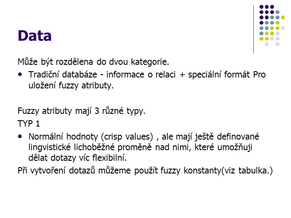 Data Může být rozdělena do dvou kategorie.