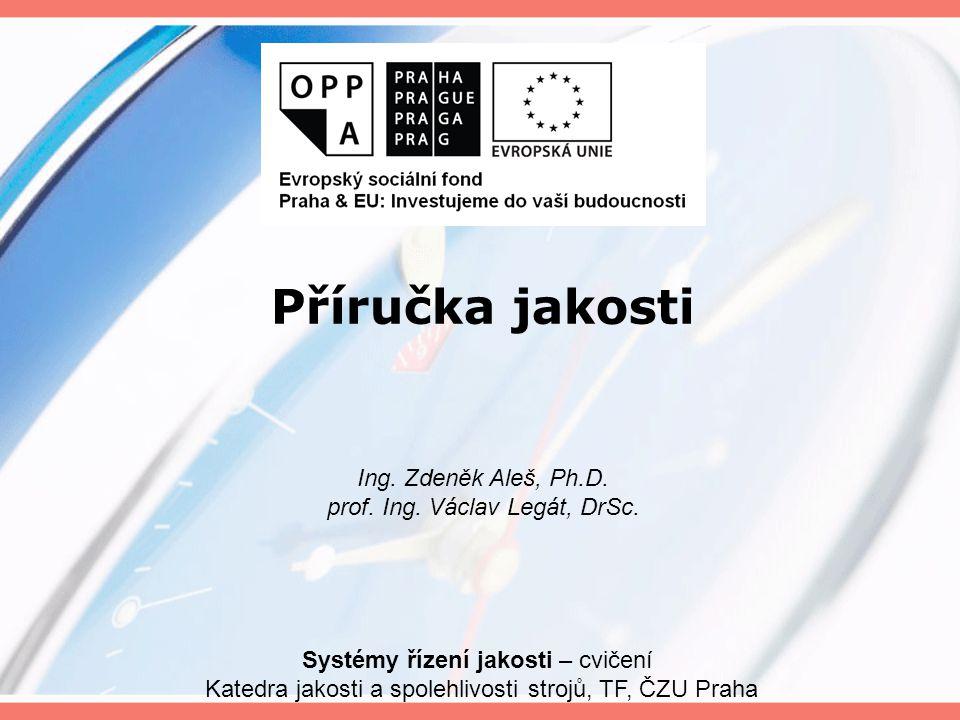 Příručka jakosti Ing. Zdeněk Aleš, Ph.D.