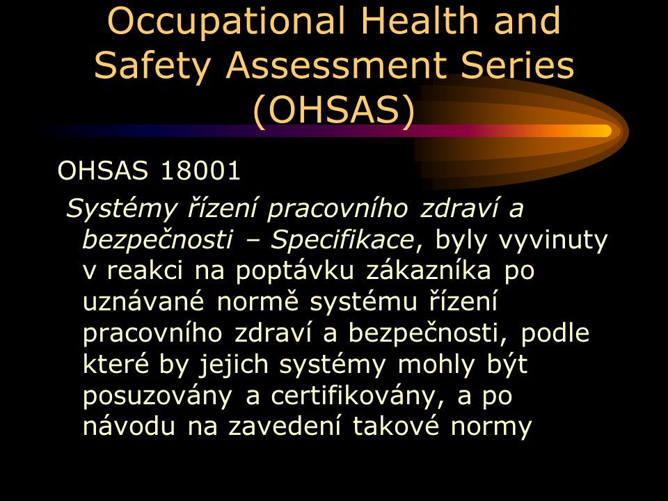 Occupational Health and Safety Assessment Series (OHSAS)