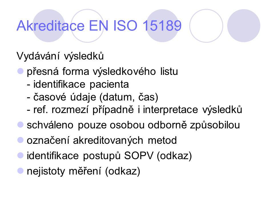 Akreditace EN ISO 15189 Vydávání výsledků