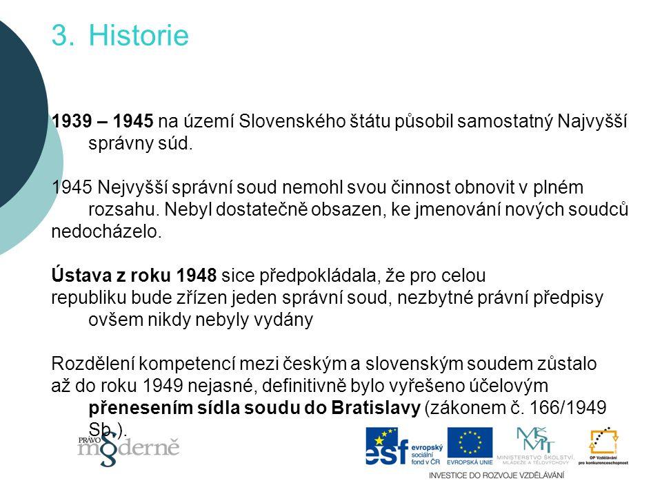 Historie 1939 – 1945 na území Slovenského štátu působil samostatný Najvyšší správny súd.