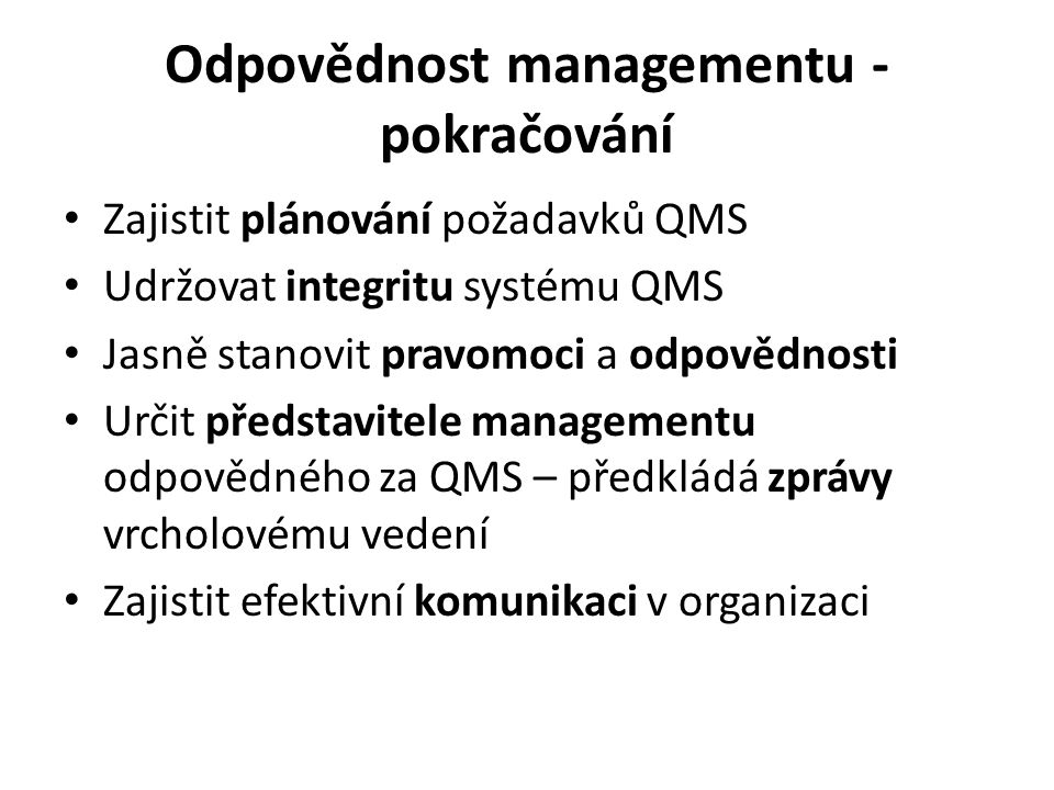 Odpovědnost managementu - pokračování