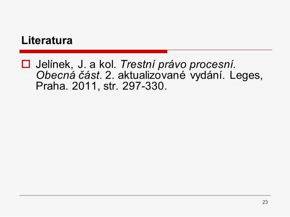 Literatura Jelínek, J. a kol. Trestní právo procesní.