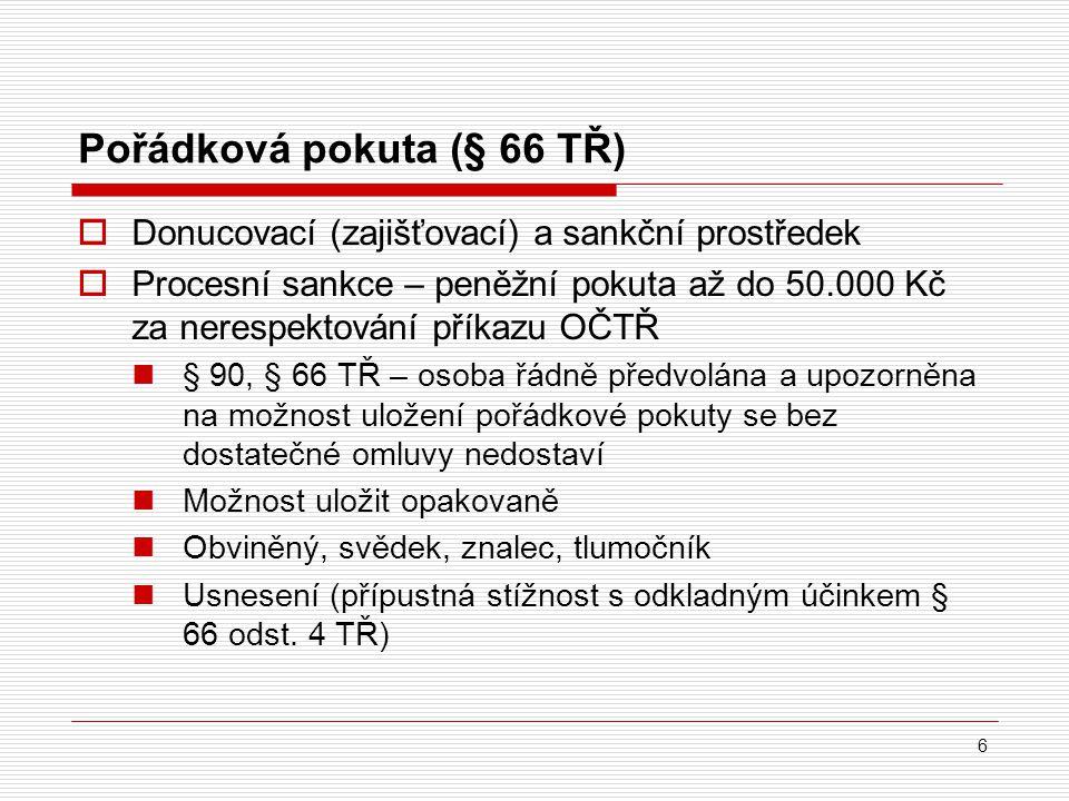 Pořádková pokuta (§ 66 TŘ)