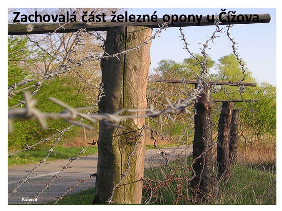 Zachovalá část železné opony u Čížova.